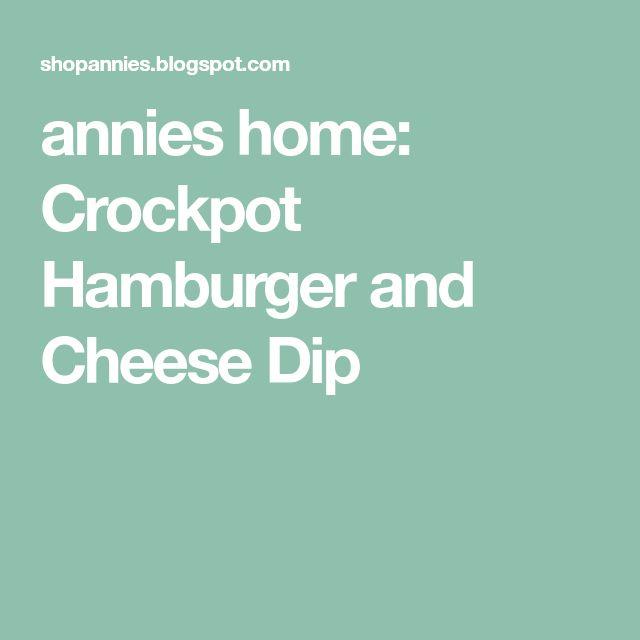 annies home: Crockpot Hamburger and Cheese Dip