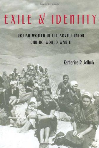Exile and Identity: Polish Women in the Soviet Union duri...