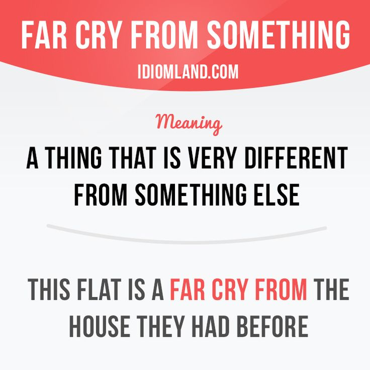 """Far cry from something"" is a thing that is very different from something…"