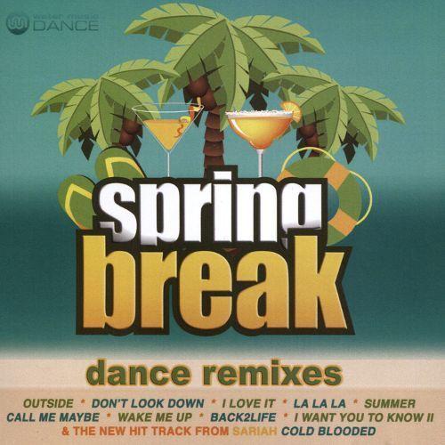 Spring Break: Dance Remixes [CD]