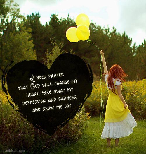 I need prayer quotes girl god sadness depression