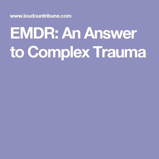 EMDR: An Answer to Complex Trauma