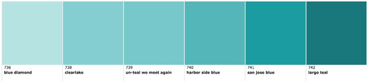 Benjamin Moore  Blue Diamond 736 Clearlake 738 un-teal we meet again 739 harbor side blue 740 san jose blue 741 largo teal 742 Dramatic