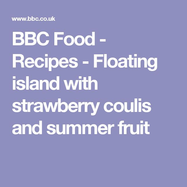 BBC Food - Recipes - Floating island with strawberry coulis and summer fruit