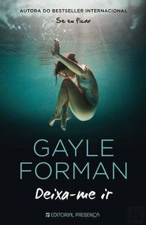 Sinfonia dos Livros: Passatempo Presença   Deixa-me Ir   Gayle Forman  ...
