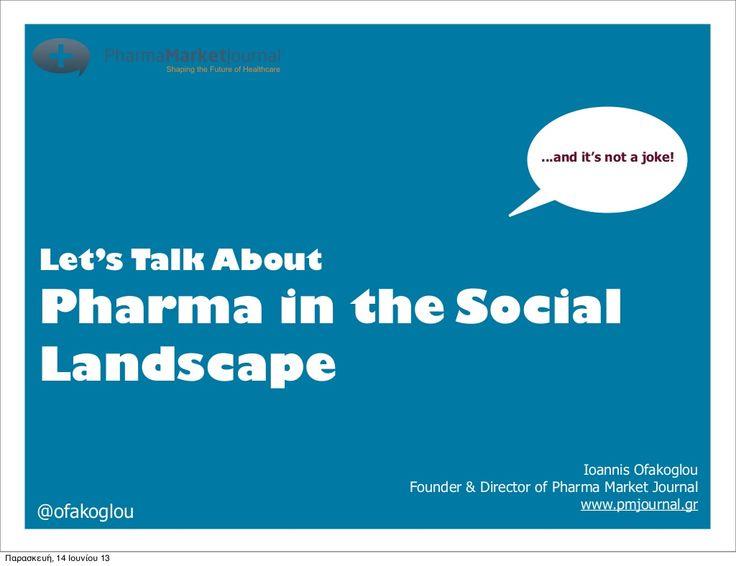 Social Media World 2013 - Οφάκογλου Ιωάννης: Pharma in the Social Landscape