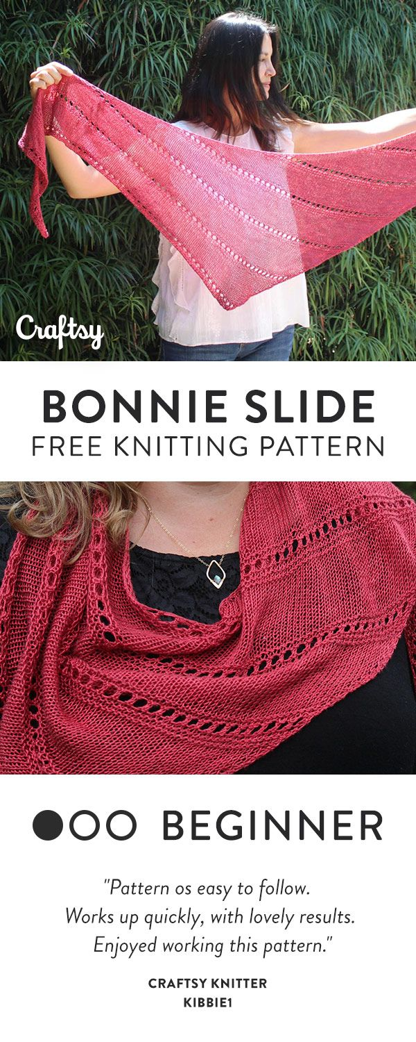 Bonnie Slide is a lovely triangle shawl that is knit sideways, with a curve to it. This pattern can easily be adjusted to any weight and amount of yarn making it perfect for any season! Get the free beginner knitting pattern at Craftsy.