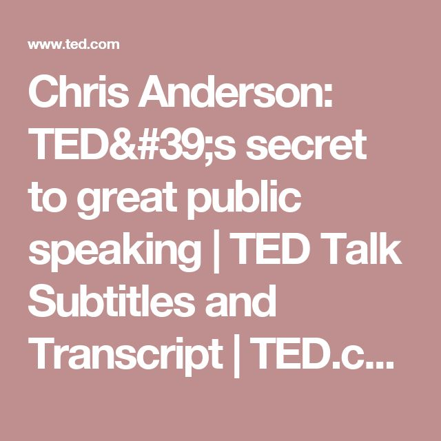 Chris Anderson: TED's secret to great public speaking | TED Talk Subtitles and Transcript | TED.com