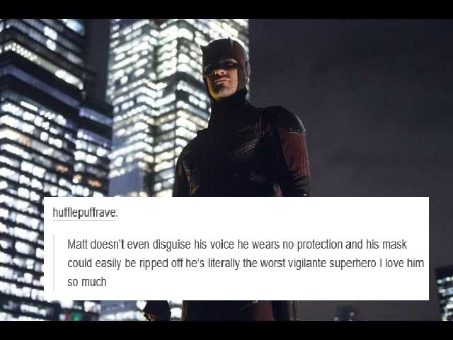 But really. And his original mask had no eyeholes - didn't anyone pick up on the fact that he might be blind?