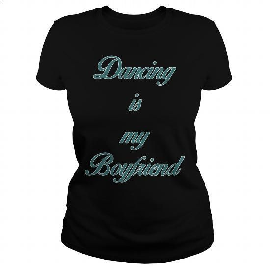 Dancing Is My Boyfriend Great Gift For Dance Fan - #t shirt ideas #cool shirt. MORE INFO => https://www.sunfrog.com/Hobby/Dancing-Is-My-Boyfriend-Great-Gift-For-Dance-Fan-Black-Ladies.html?60505