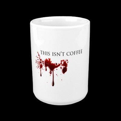 """Not Coffee"" Vampire Coffee Mugs"