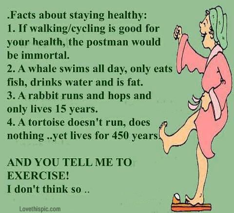 Facts about staying healthy quotes jokes lol funny quote funny quotes funny sayings healthy quote