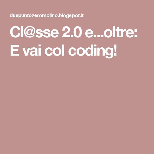 Cl@sse 2.0 e...oltre: E vai col coding!