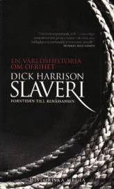 Slaveri : forntiden till renässansen  av Dick Harrison