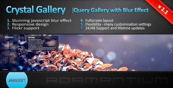 Crystal Gallery - jQuery Gallery with Blur Effect . Crystal has features such as Compatible Browsers: IE7, IE8, IE9, Firefox, Safari, Opera, Chrome, Software Version: jQuery