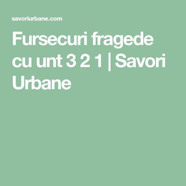 Fursecuri fragede cu unt 3 2 1 | Savori Urbane