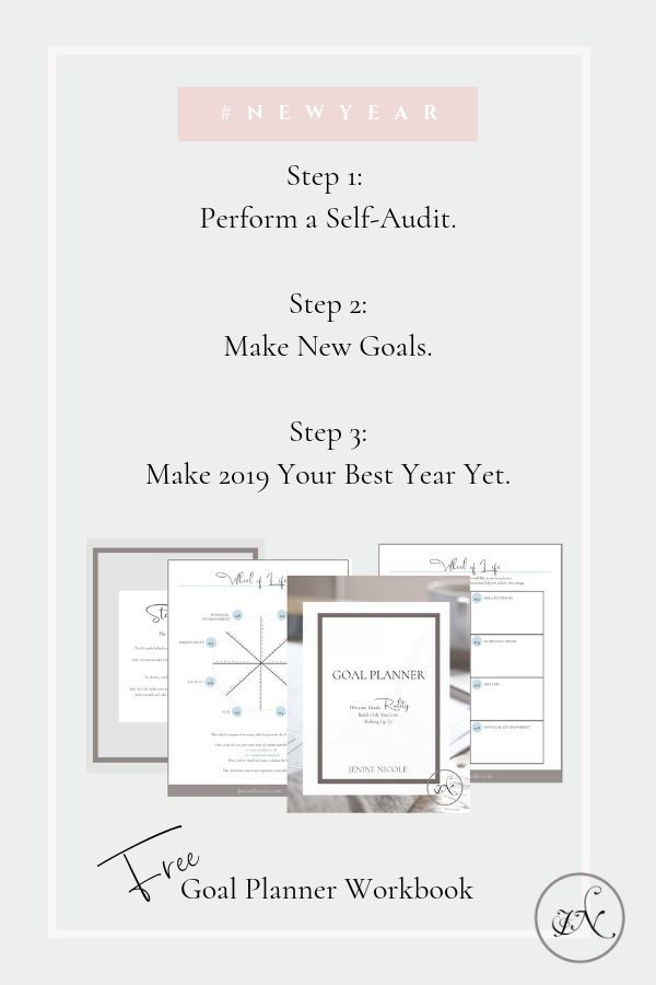 Perform a life audit, make new goals, and make 2019 your