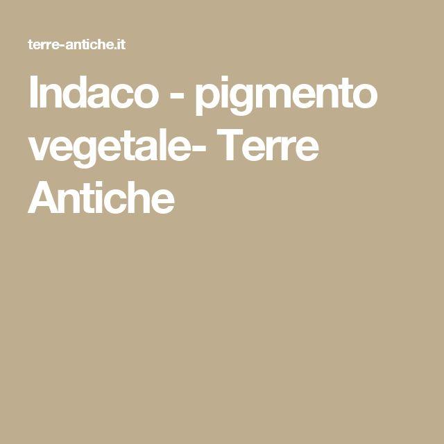 Indaco - pigmento vegetale- Terre Antiche
