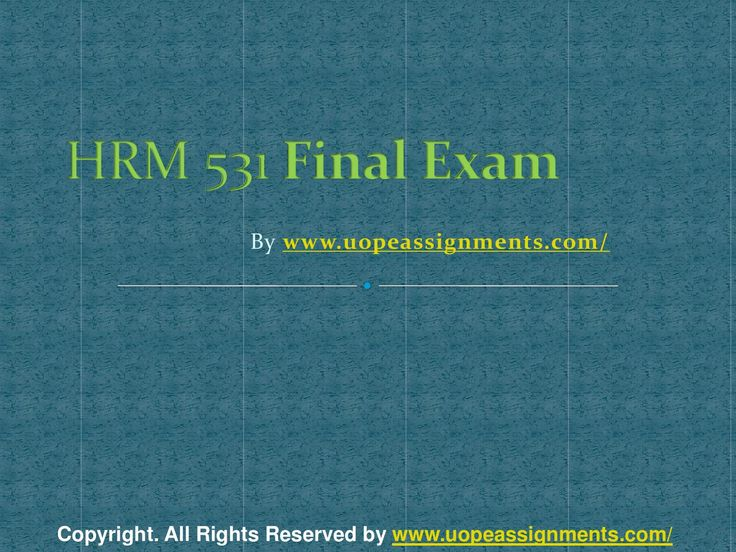 Want to be a straight 'A' student? Join us and experience it by yourself. http://www.UopeAssignments.com/ HRM 531 Final Exam Latest UOP Materials and Entire Course question with nswers.LAW,Finance, Economics and Accounting Homework Help, University of Phoenix Final Exam Study Guide, UOP Homework Help etc. Complete A grade tutorials.