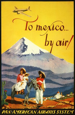 To Mexico by air. Pan-American Airways System. A family with a donkey looks at a airplane flying overhead in this vintage Mexican travel poster, circa 1940s.