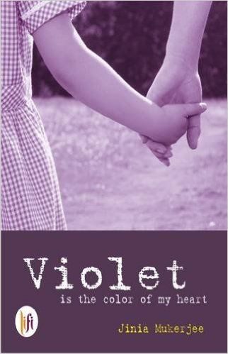 Outset-Rakhi Jayashankar's blog: Review of violet is the colour of my heart by Jini...