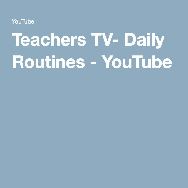 Teachers TV- Daily Routines - YouTube
