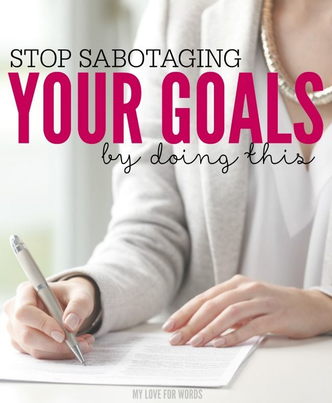 Stop sabotaging yourself and finally reach your goals by making this simple change.