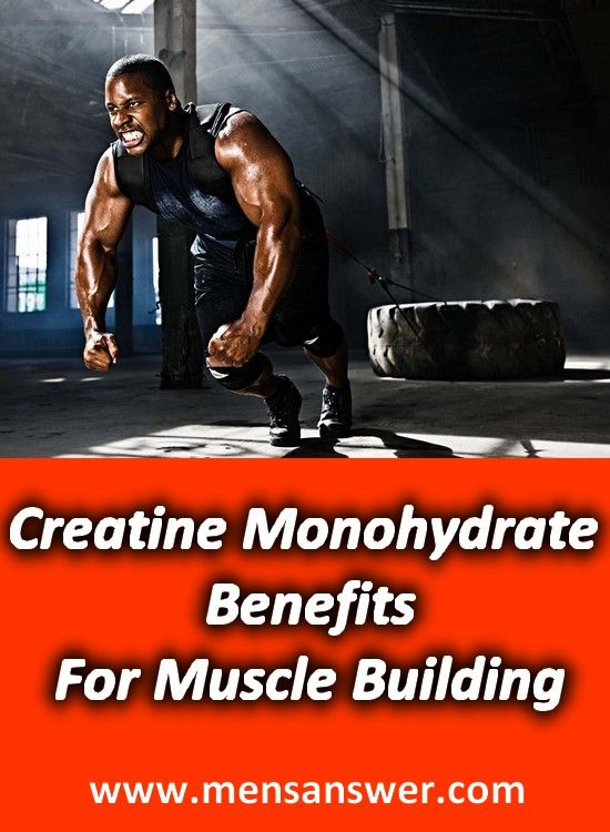 Creatine Monohydrate Benefits For Muscle Building – Best Creatine Monohydrate Products | Men's Answer