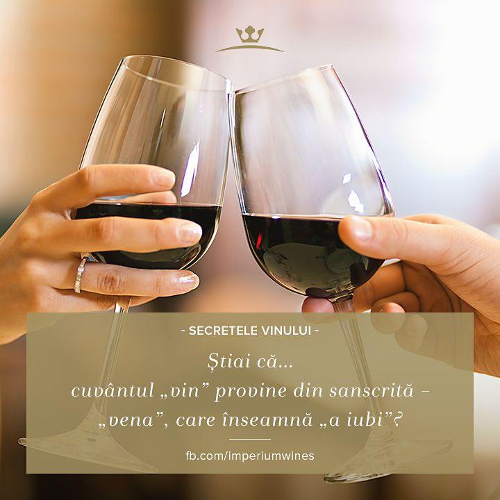 """Știai care e proveniența cuvântului """"vin""""? Surprinzător sau nu, vine din echivalentul în sanscrită a cuvântului """"dragoste""""."""