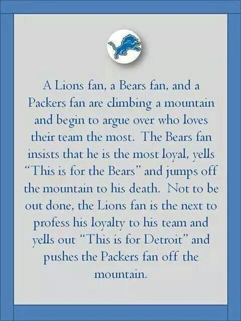 LOL! Just a little something to make you chuckle! We love the Bears and Packers fans even though we know the real champs are our LIONS! https://www.fanprint.com/licenses/detroit-lions?ref=5750