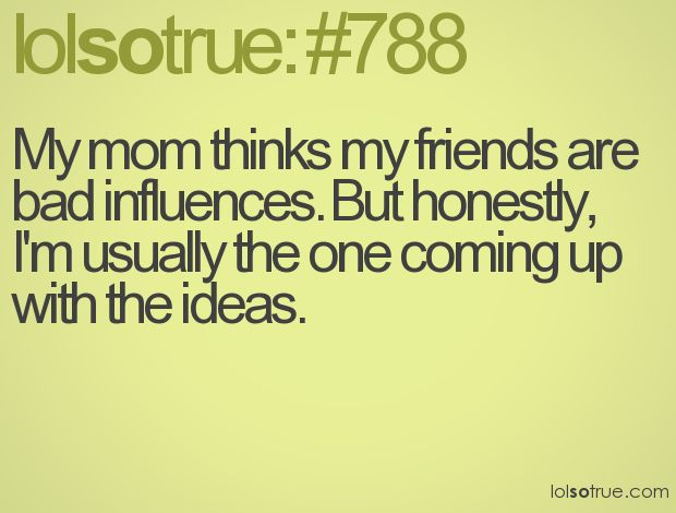 hmmmmmm...... :-D: Lolsotrue Quotes Friends, Bad Friends Quotes, My Life, Funny Quotes, My Friends, So True, Truths, Lolsotrue Friends, High Schools
