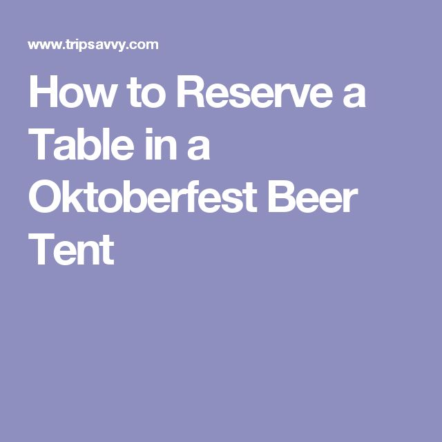 How to Reserve a Table in a Oktoberfest Beer Tent
