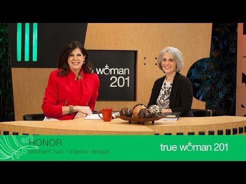 True Woman 201 Interior Design With Nancy Leigh DeMoss And Mary A Kassian