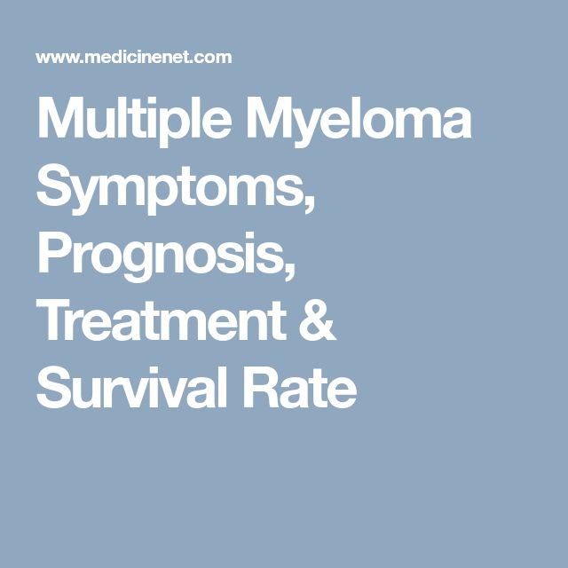 Multiple Myeloma Symptoms, Prognosis, Treatment & Survival Rate