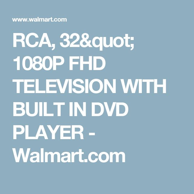"RCA, 32"" 1080P FHD TELEVISION WITH BUILT IN DVD PLAYER - Walmart.com"