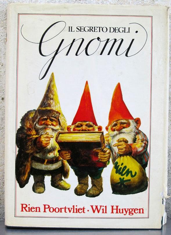 Wil Huygen - Il segreto degli Gnomi - illustrazioni di Rien Poortvliet - Rizzoli Editore - 1982