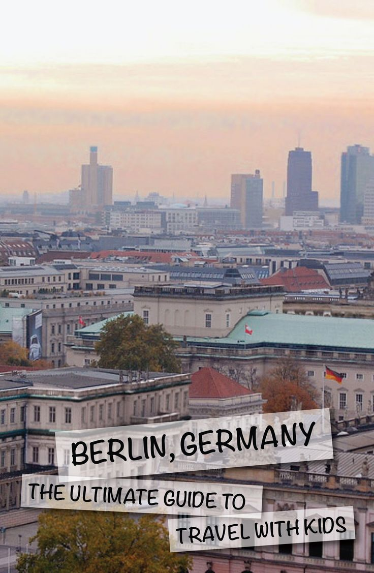 Berlin, Germany – The Ultimate Guide with Kids