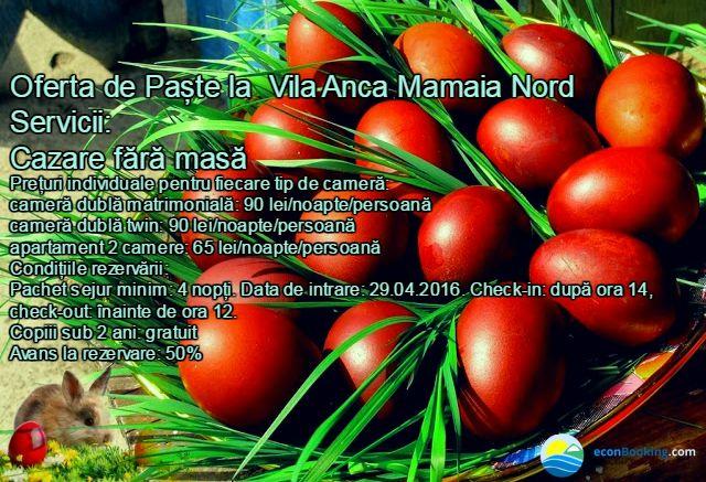 Ofertă de Paște 2016 la Vila Anca Mamaia Nord!!! Rezervări la: travel@econbooking.com / 0758 091 496