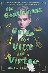 The Gentleman's Guide to Vice and Virtue by Mackenzi Lee | 18 YA Books We're Looking Forward To In 2017
