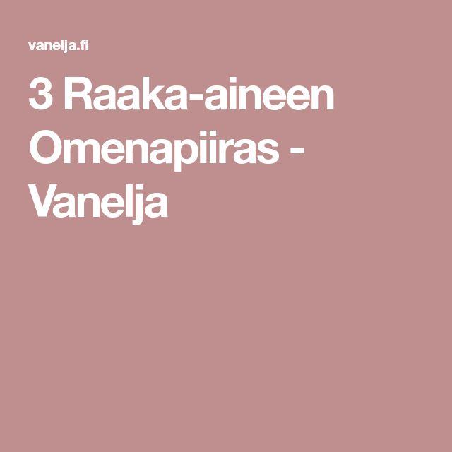 3 Raaka-aineen Omenapiiras - Vanelja