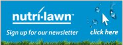 Sign up for the Nutri-Lawn Newsletter