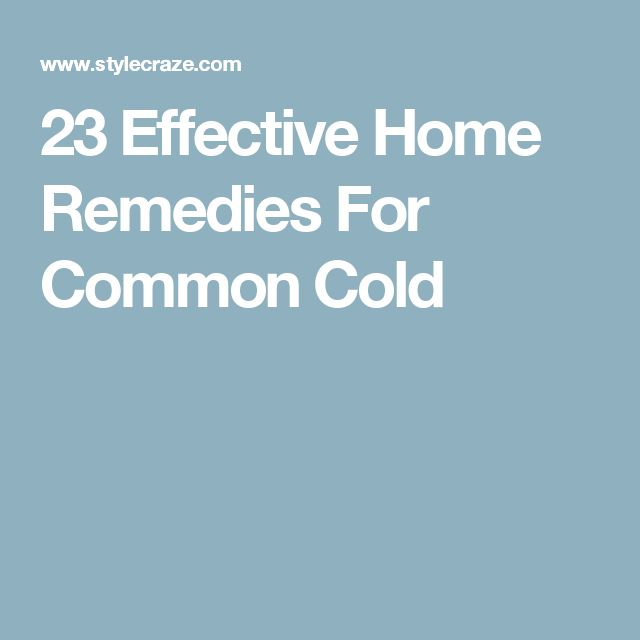 23 Effective Home Remedies For Common Cold