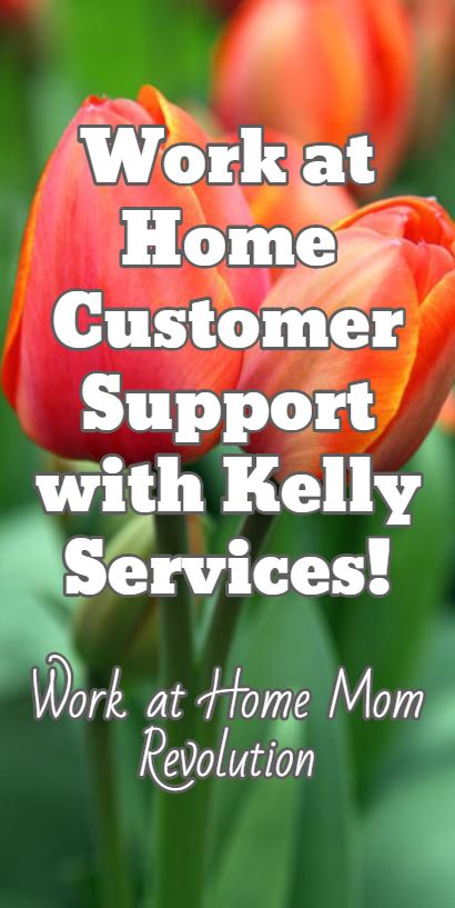 Work at Home Customer Support with Kelly Services! / Work at Home Mom Revolution