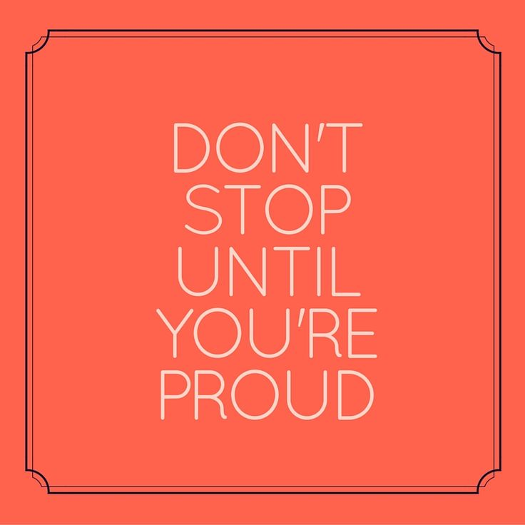 What else can I say? Don't stop until you're proud! #quotes  #workhard #inspire