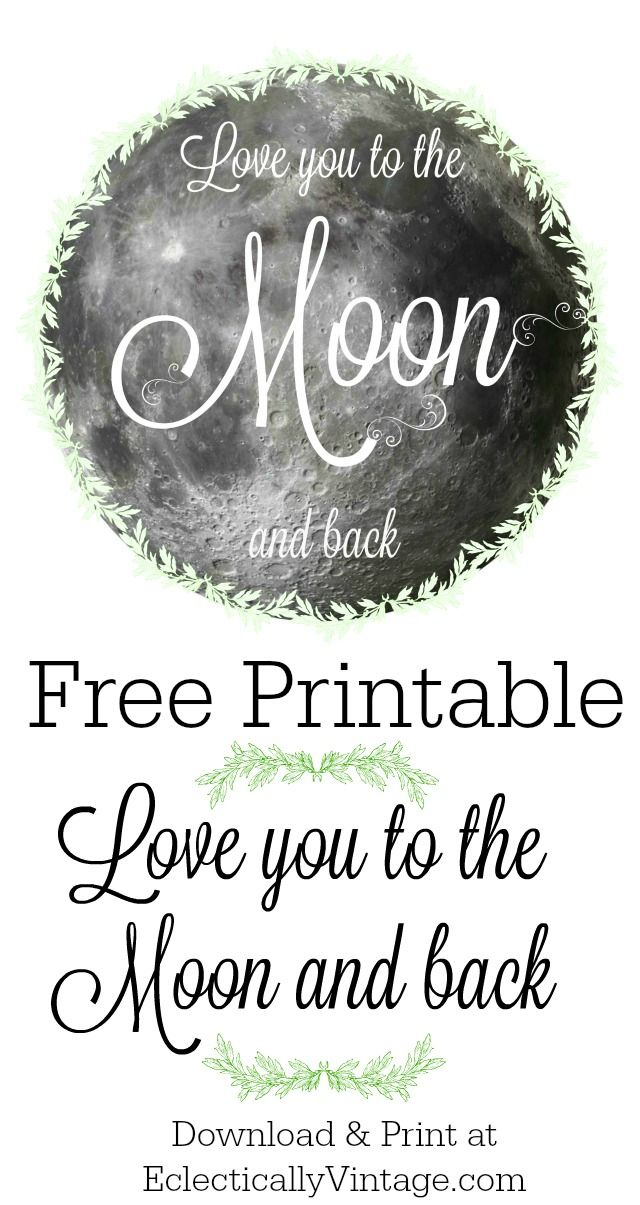 Free Love you to the Moon and Back Printable eclecticallyvintage.com