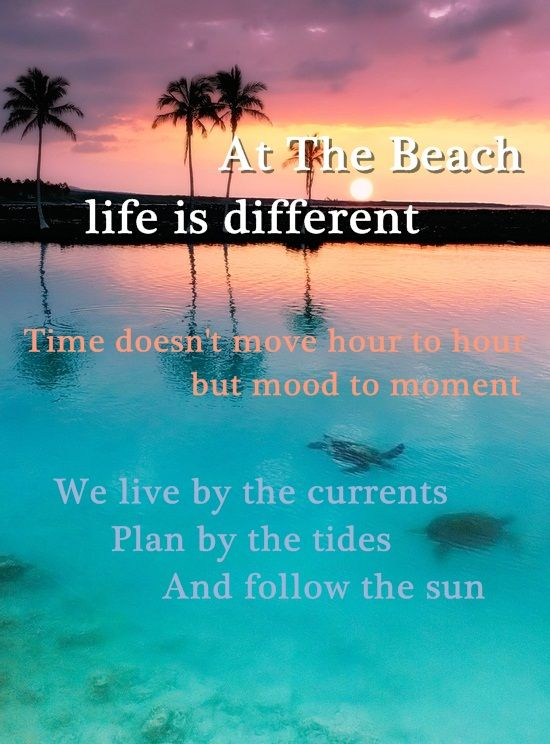 "Beach Sayings "" At The Beach life is different. Time doesn ..."