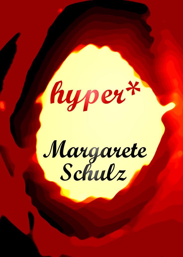 *hyper - Margarete Schulz