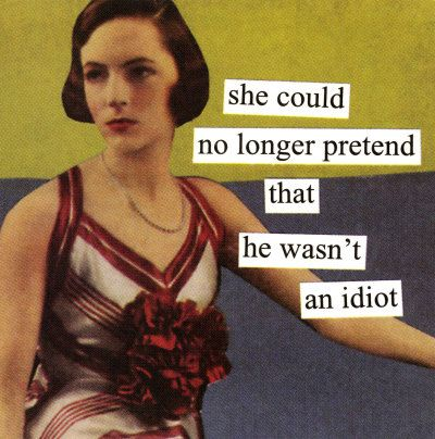 :-): Life Quotes, The Real, Retro Humor, Future Husband, Anne Taintor, Blunt Cards, Funny Stuff, So Funny, True Stories