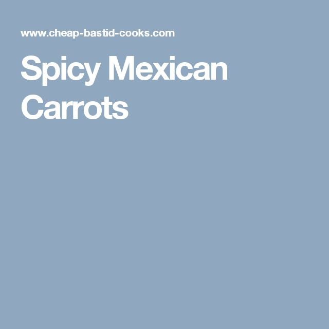 Spicy Mexican Carrots
