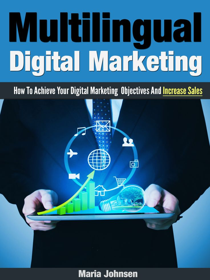 Multilingual Digital Marketing Second Edition Is Released http://www.digitaljournal.com/pr/2208926
